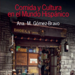 Food and Culture in the Hispanic World, By Ana Gomez-Bravo