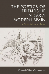 the poetics of friendship in early modern spain