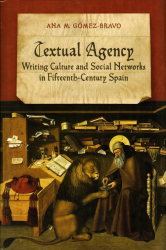 "Cover of ""Textual Agency: Writing Culture and Social Networks in Fifteenth-Century Spain."""